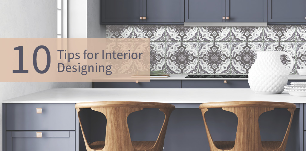 10 Tips for Interior Designing
